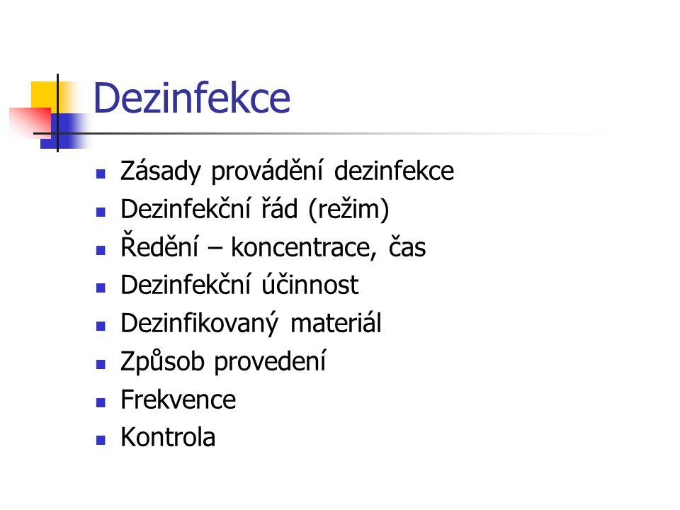 Dezinfekce Zásady provádění dezinfekce Dezinfekční řád (režim)