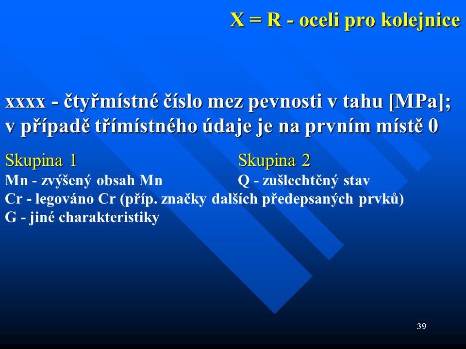 X = R - oceli pro kolejnice