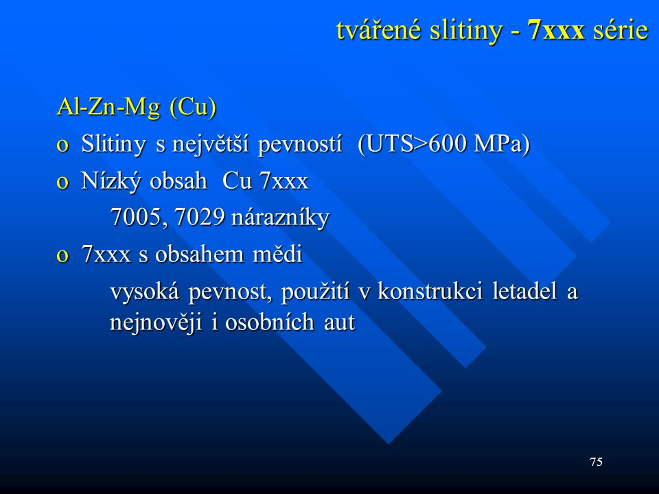 tvářené slitiny - 7xxx série