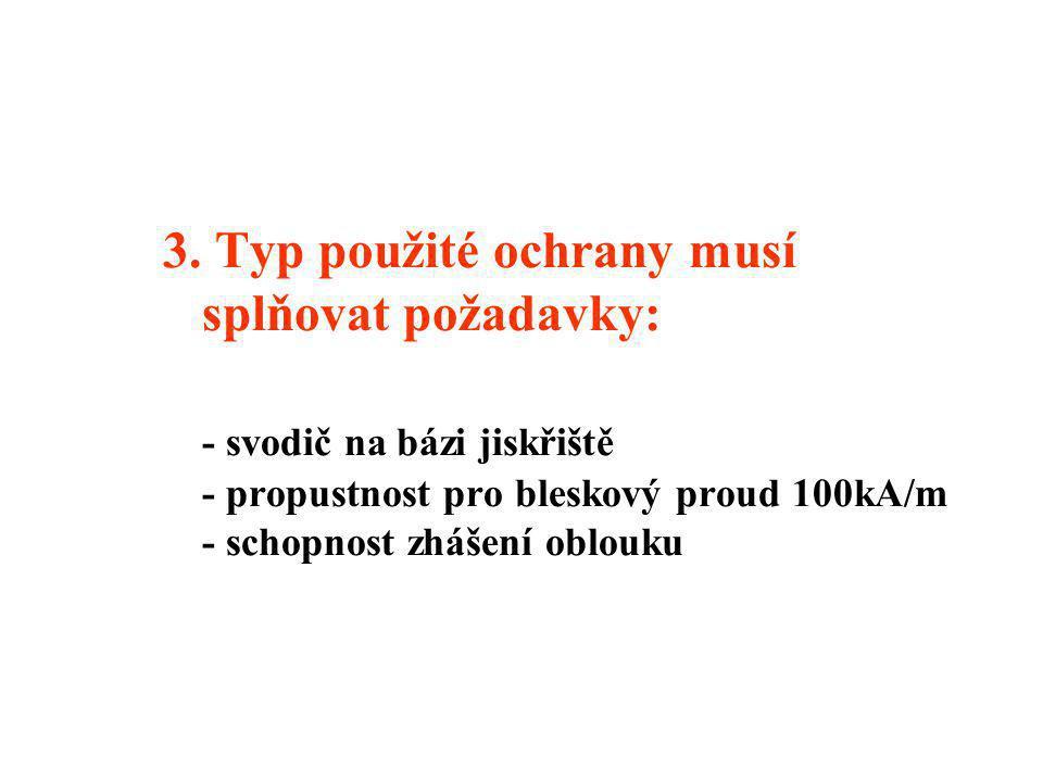 3. Typ použité ochrany musí. splňovat požadavky: