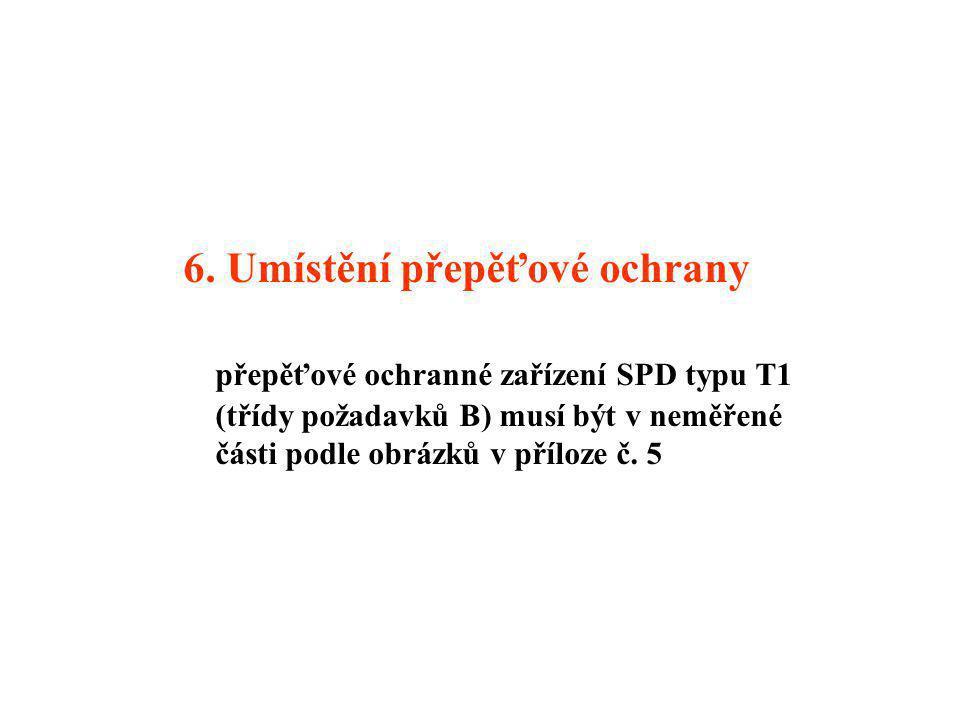 6. Umístění přepěťové ochrany přepěťové ochranné zařízení SPD typu T1