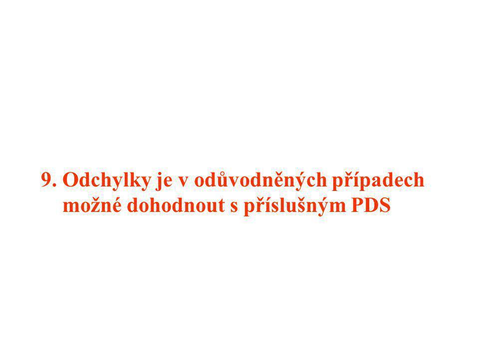 9. Odchylky je v odůvodněných případech možné dohodnout s příslušným PDS