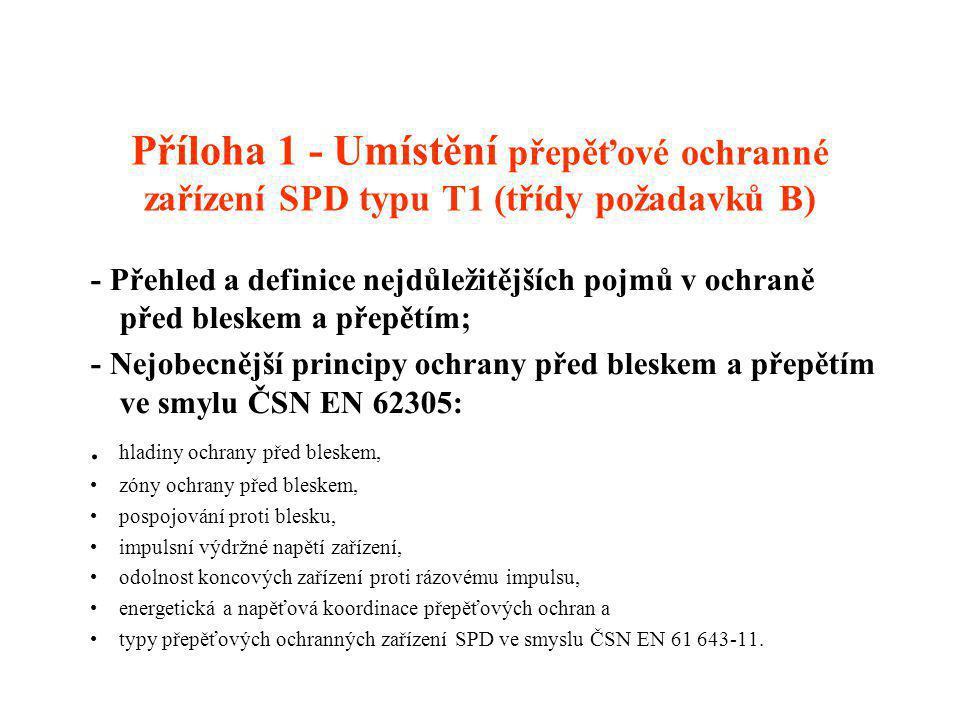 Příloha 1 - Umístění přepěťové ochranné zařízení SPD typu T1 (třídy požadavků B)