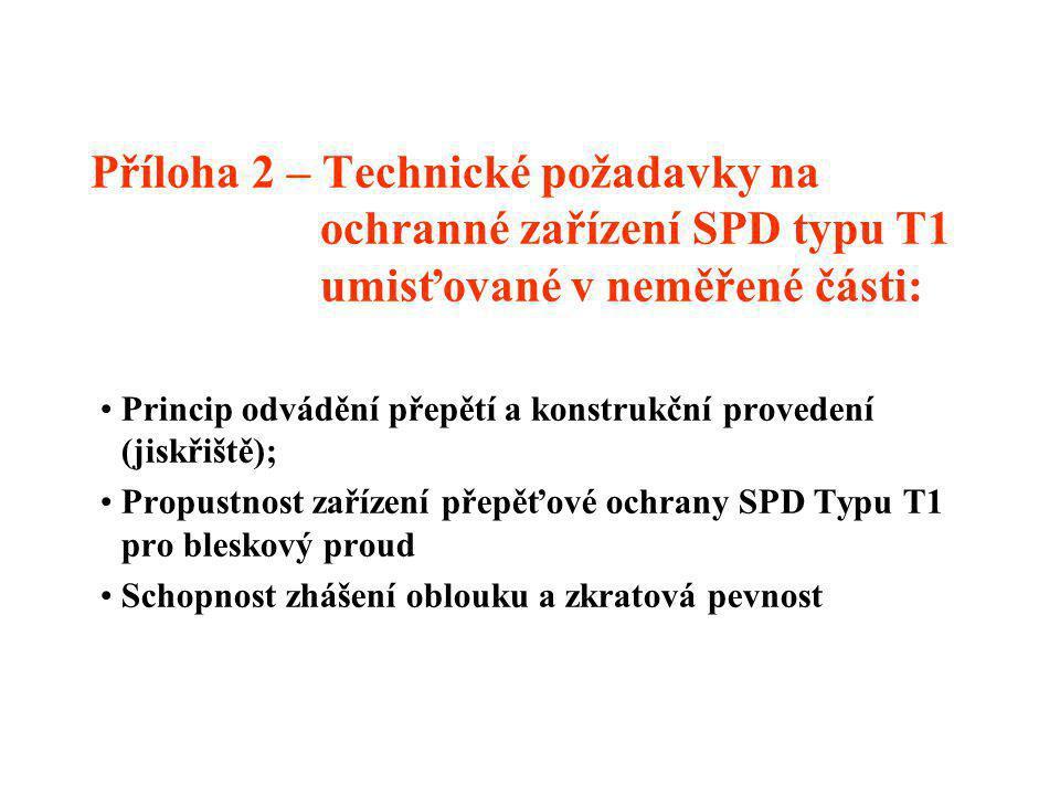 Příloha 2 – Technické požadavky na ochranné zařízení SPD typu T1 umisťované v neměřené části: