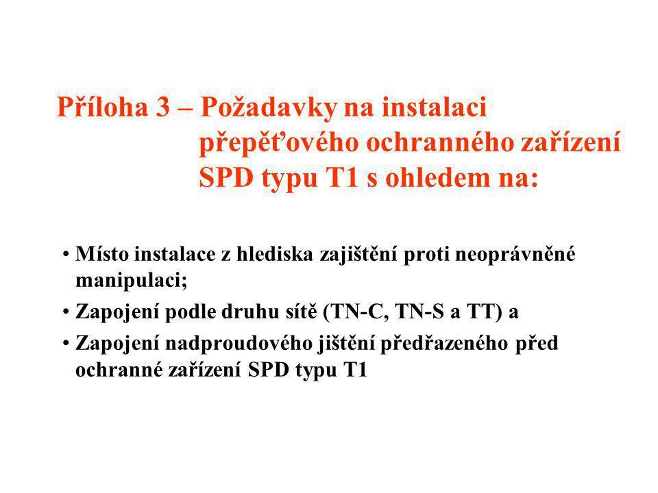 Příloha 3 – Požadavky na instalaci přepěťového ochranného zařízení SPD typu T1 s ohledem na: