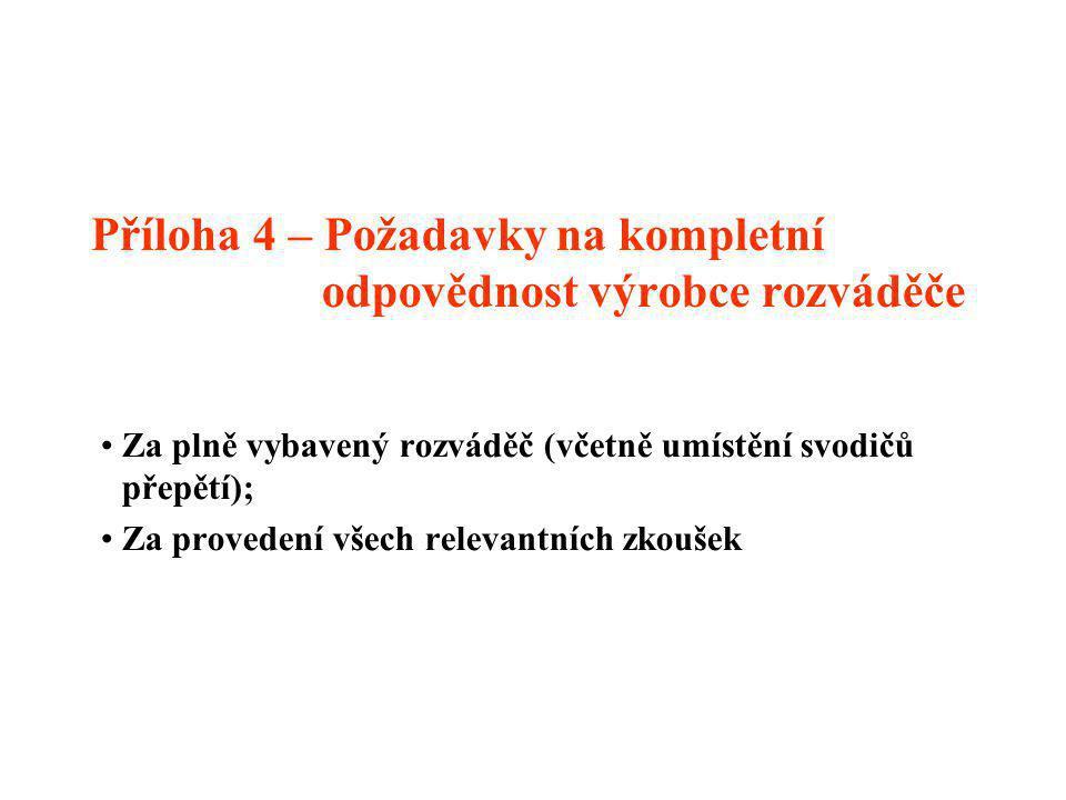 Příloha 4 – Požadavky na kompletní odpovědnost výrobce rozváděče