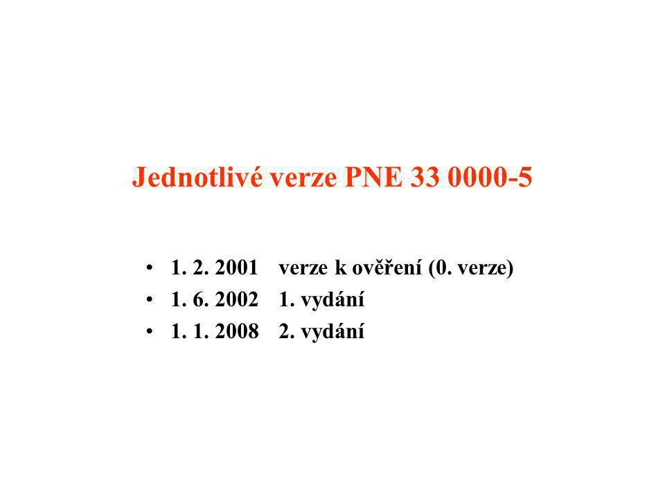 Jednotlivé verze PNE 33 0000-5 1. 2. 2001 verze k ověření (0. verze)