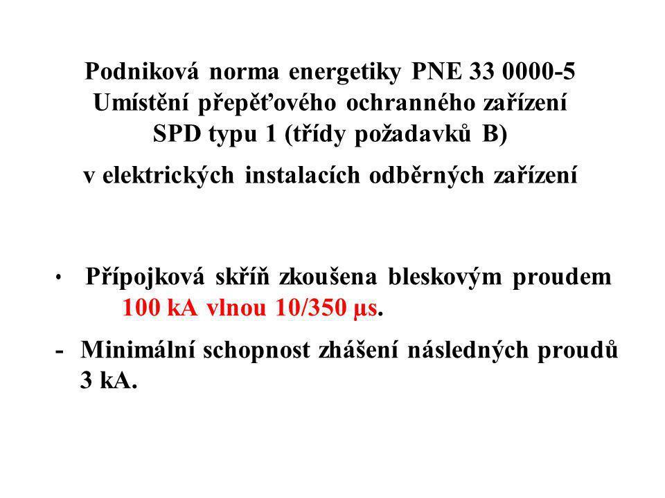 - Minimální schopnost zhášení následných proudů 3 kA.