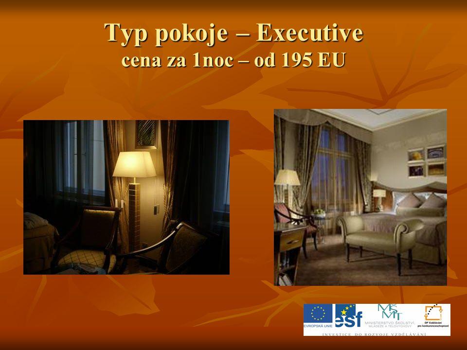 Typ pokoje – Executive cena za 1noc – od 195 EU