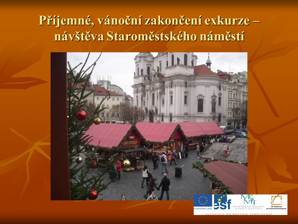 Příjemné, vánoční zakončení exkurze – návštěva Staroměstského náměstí