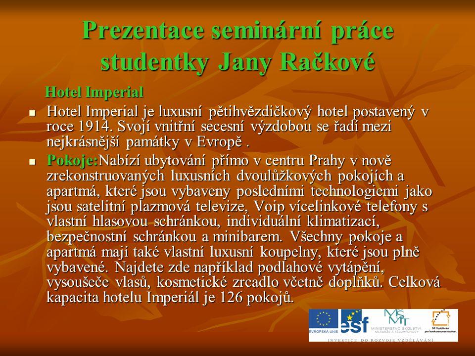 Prezentace seminární práce studentky Jany Račkové