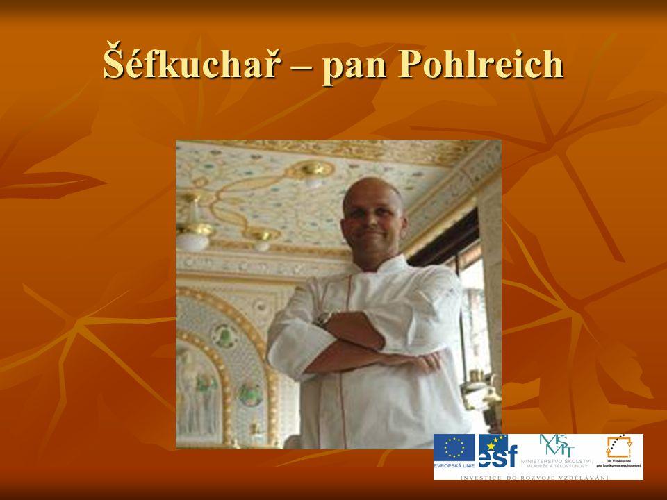Šéfkuchař – pan Pohlreich