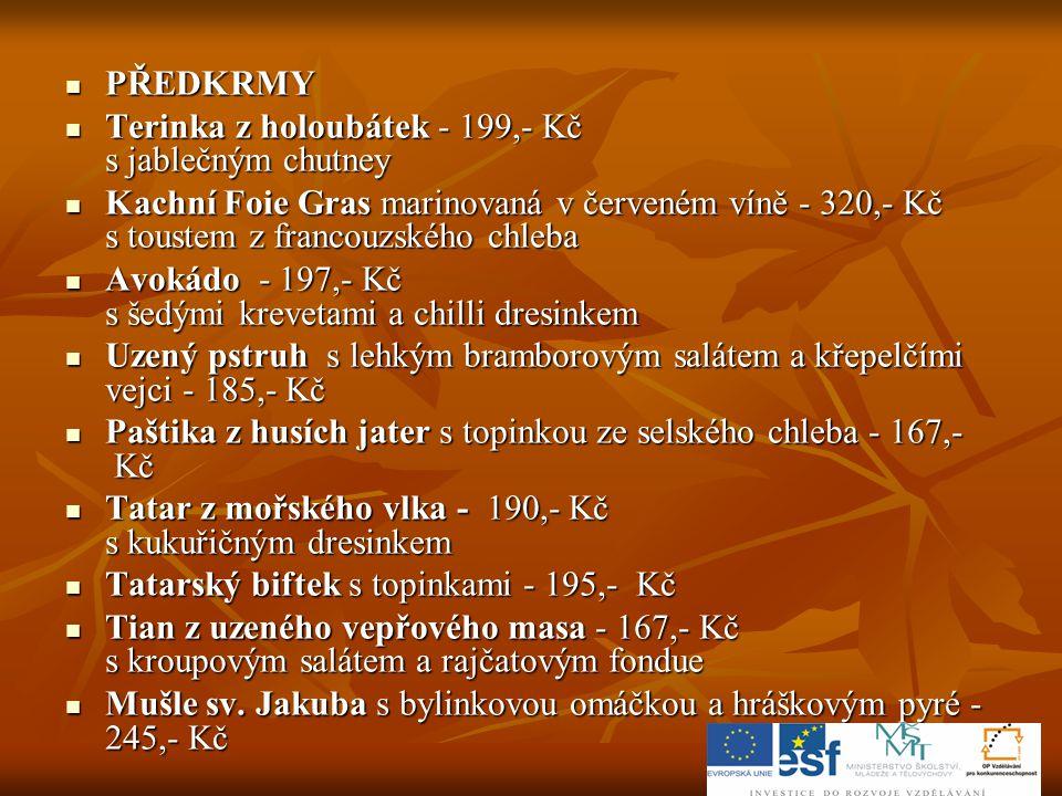 PŘEDKRMY Terinka z holoubátek - 199,- Kč s jablečným chutney.