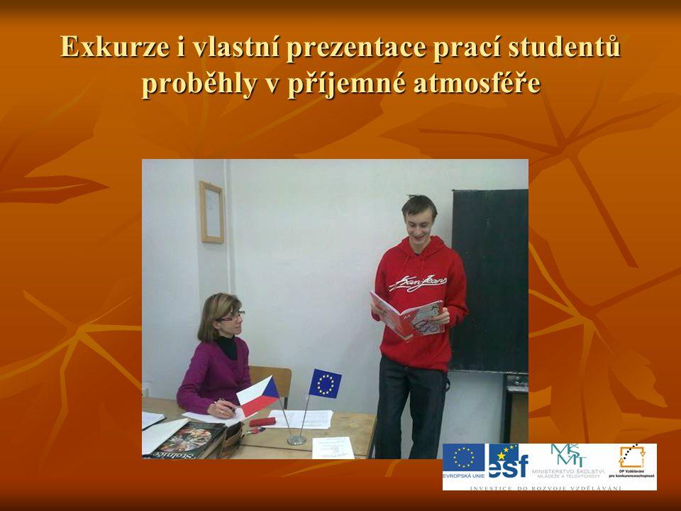 Exkurze i vlastní prezentace prací studentů proběhly v příjemné atmosféře