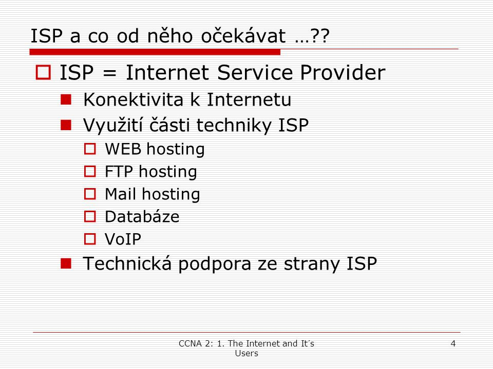 ISP a co od něho očekávat …
