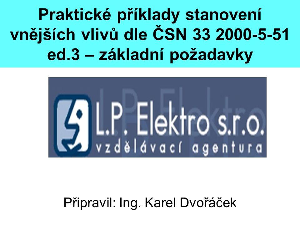 Připravil: Ing. Karel Dvořáček