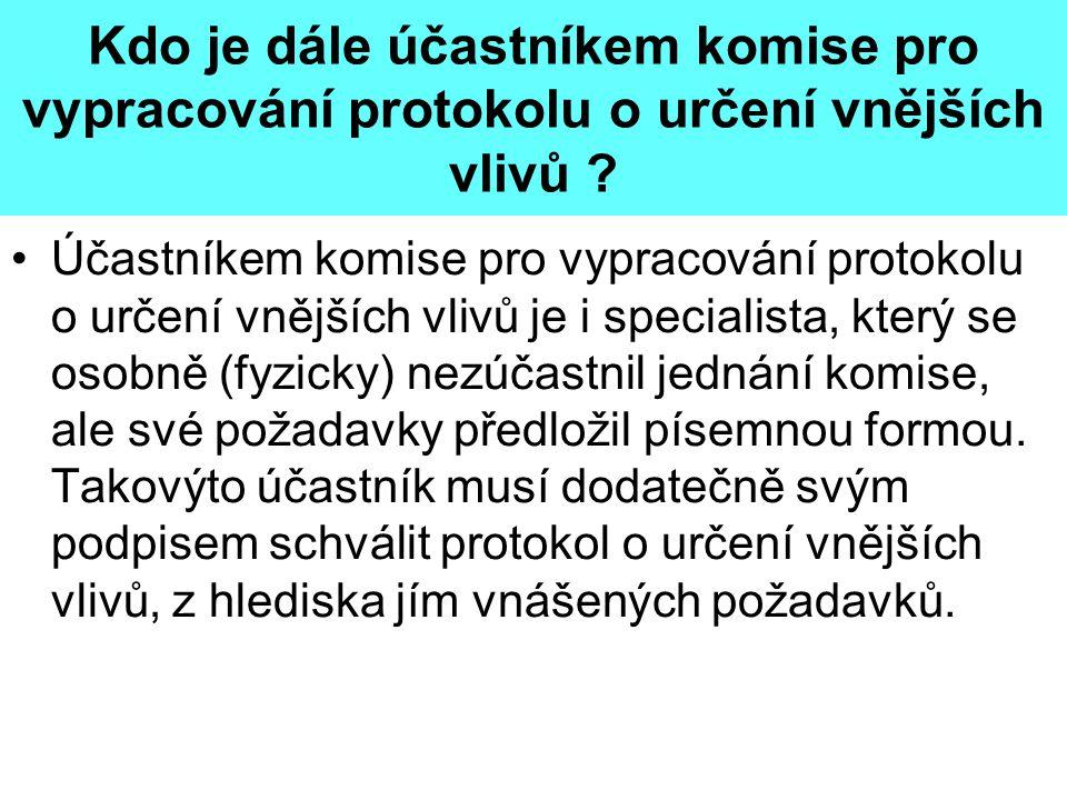Kdo je dále účastníkem komise pro vypracování protokolu o určení vnějších vlivů