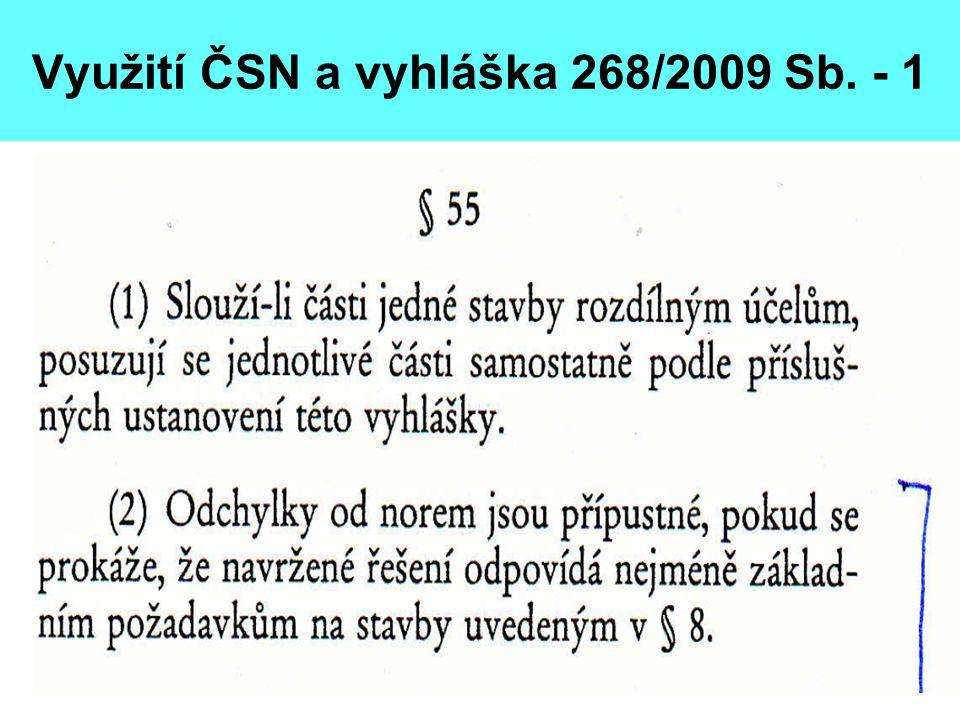 Využití ČSN a vyhláška 268/2009 Sb. - 1