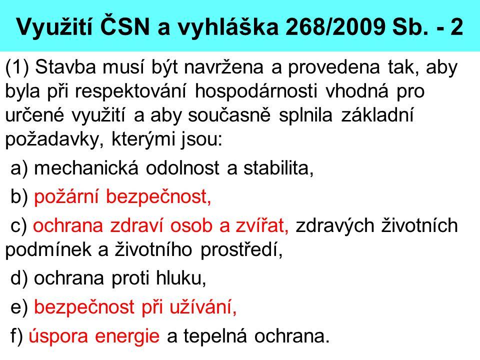 Využití ČSN a vyhláška 268/2009 Sb. - 2