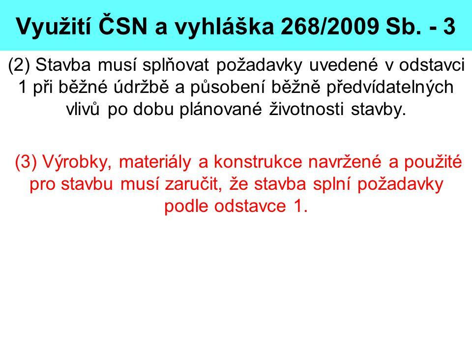 Využití ČSN a vyhláška 268/2009 Sb. - 3