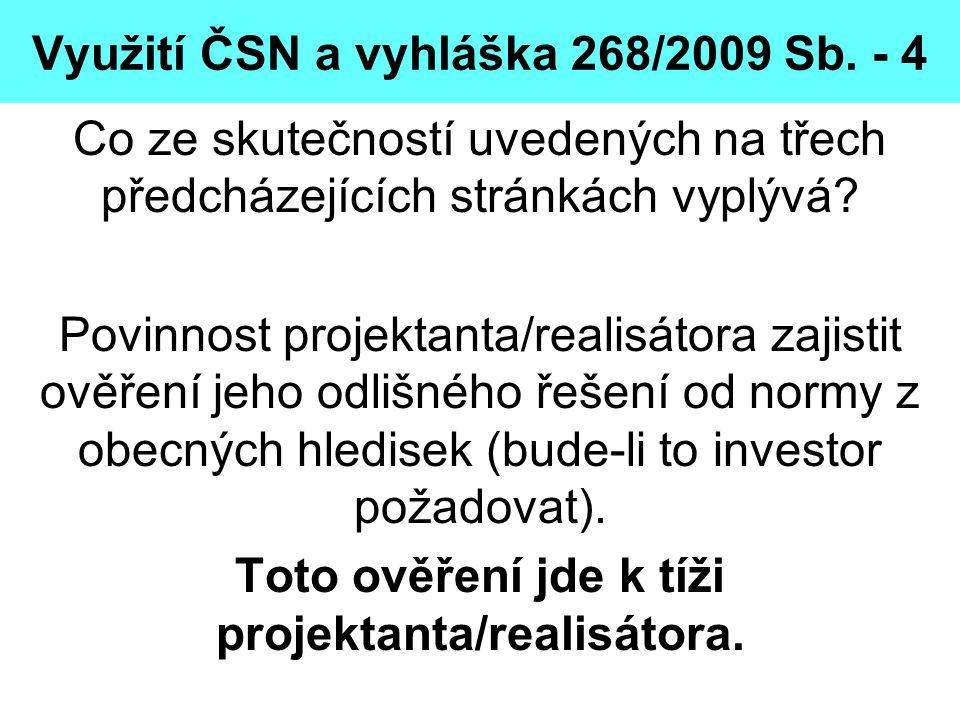 Využití ČSN a vyhláška 268/2009 Sb. - 4