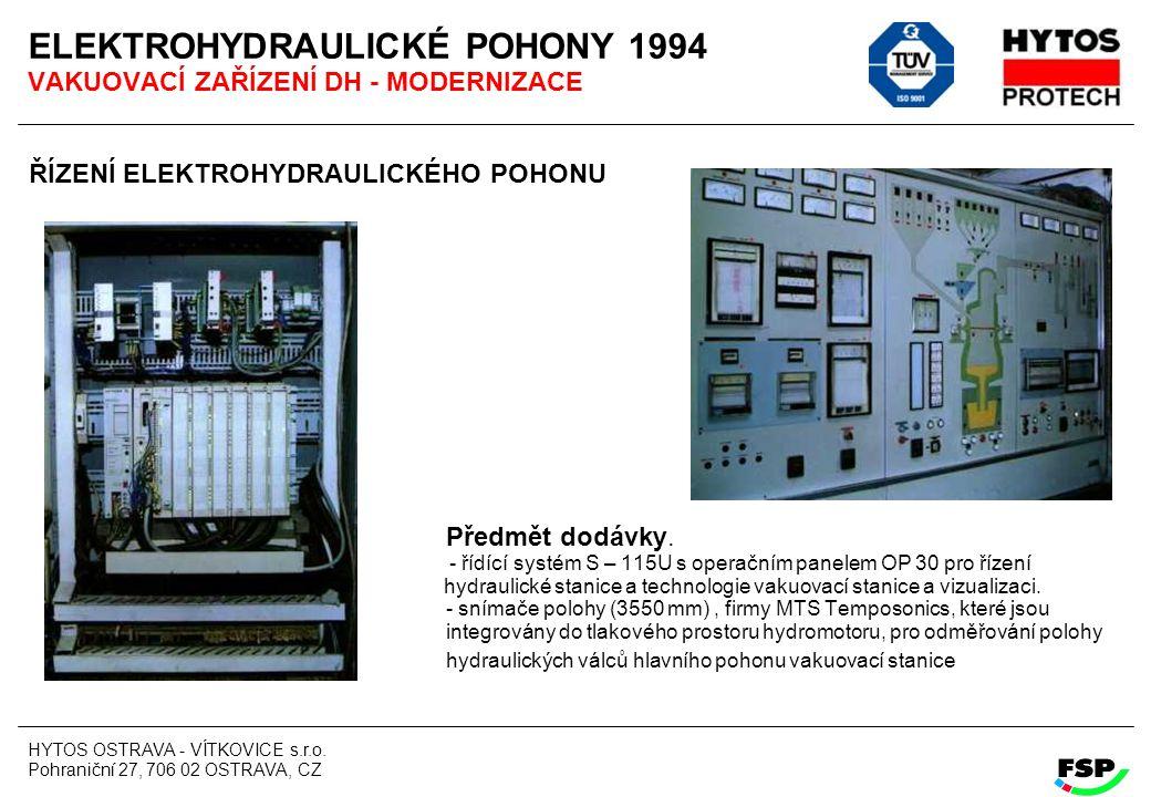 ELEKTROHYDRAULICKÉ POHONY 1994 VAKUOVACÍ ZAŘÍZENÍ DH - MODERNIZACE
