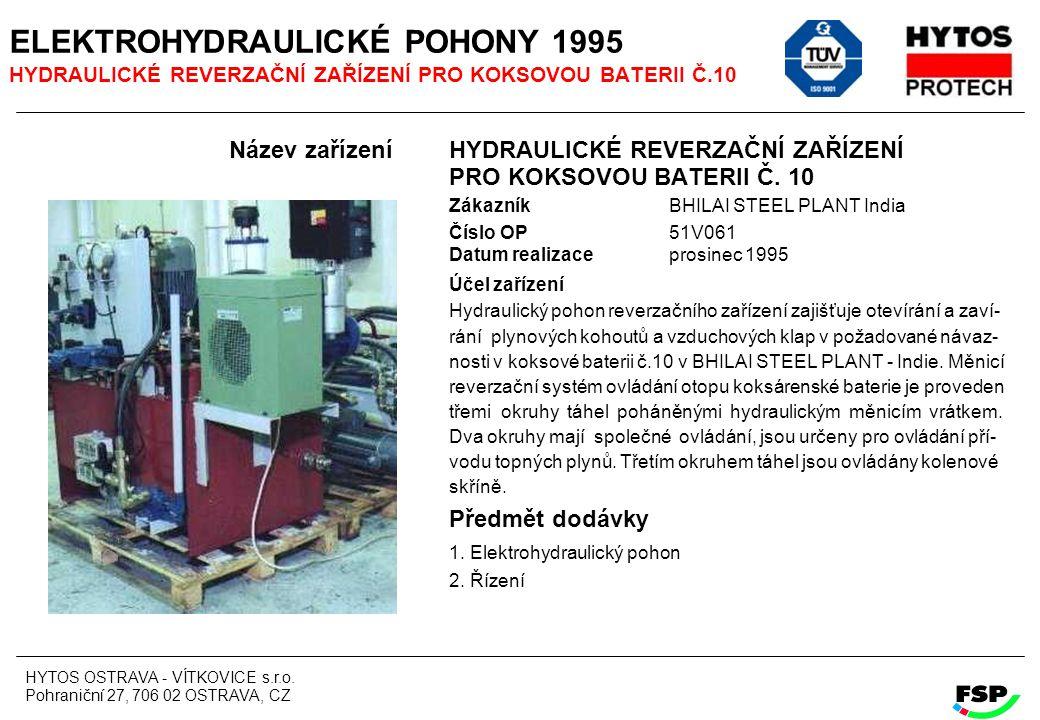 ELEKTROHYDRAULICKÉ POHONY 1995 HYDRAULICKÉ REVERZAČNÍ ZAŘÍZENÍ PRO KOKSOVOU BATERII Č.10
