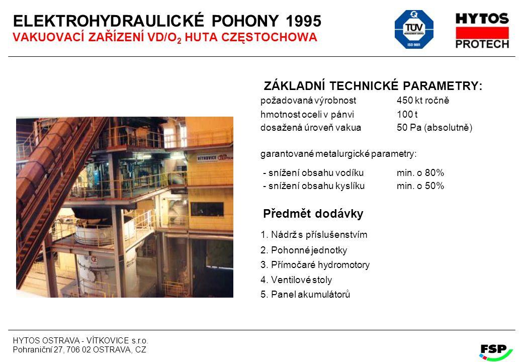 ELEKTROHYDRAULICKÉ POHONY 1995 VAKUOVACÍ ZAŘÍZENÍ VD/O2 HUTA CZĘSTOCHOWA