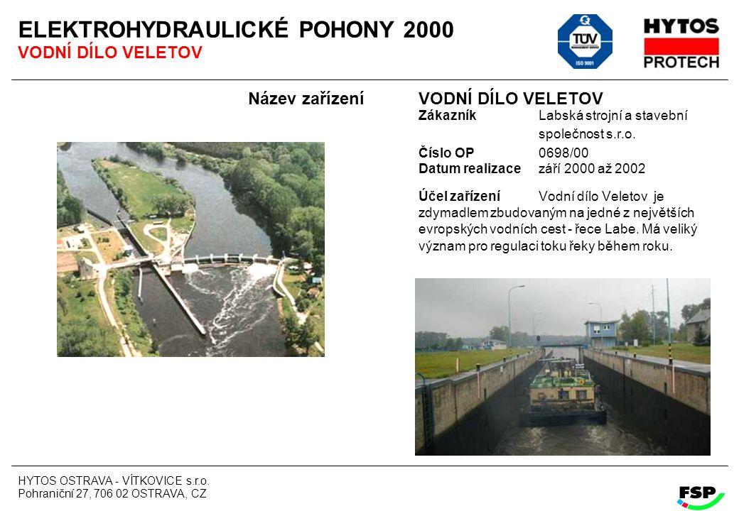 ELEKTROHYDRAULICKÉ POHONY 2000 VODNÍ DÍLO VELETOV