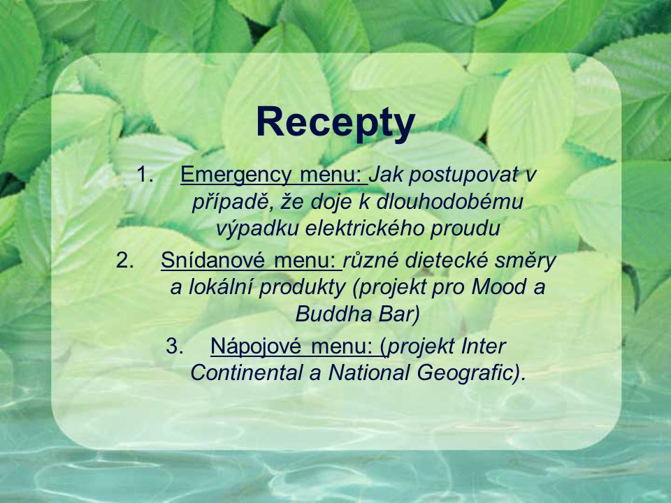 Nápojové menu: (projekt Inter Continental a National Geografic).