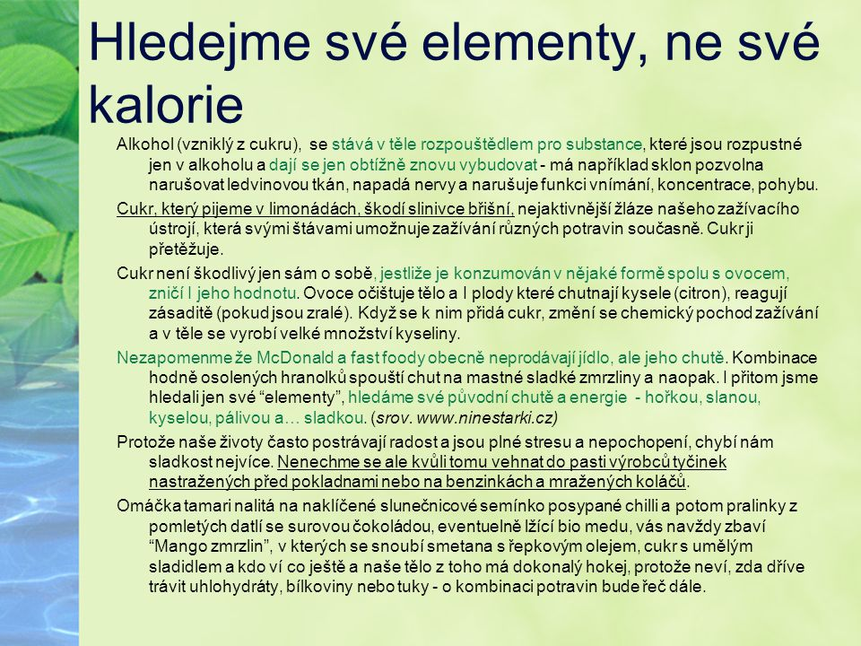 Hledejme své elementy, ne své kalorie