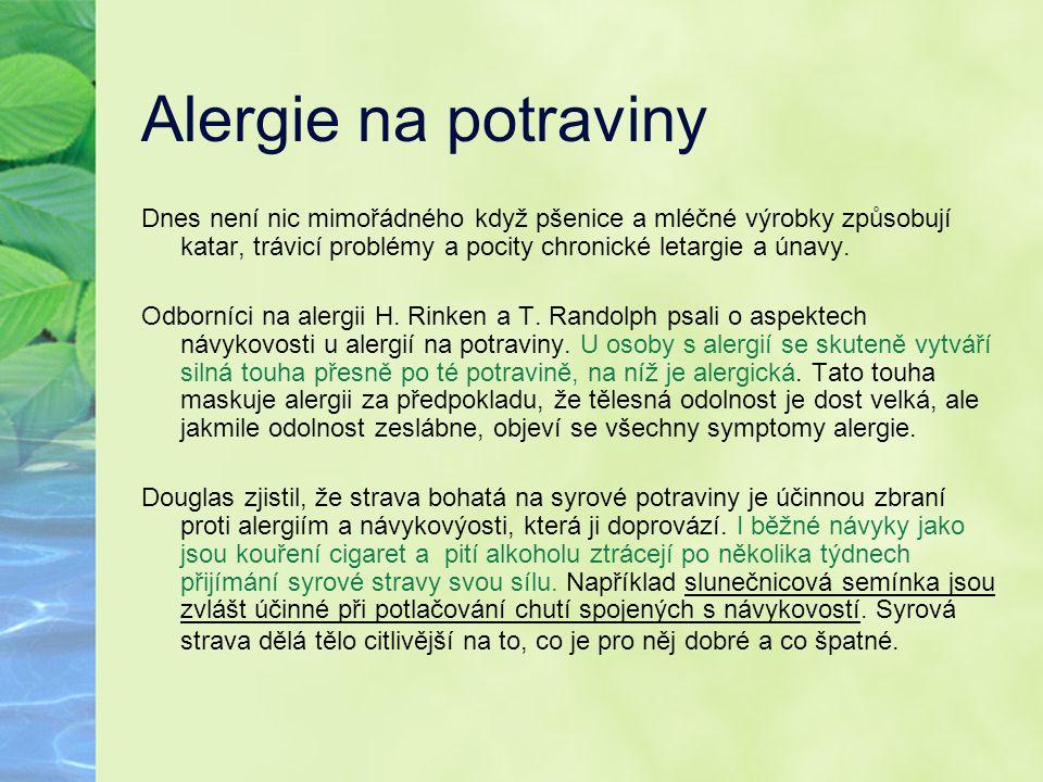 Alergie na potraviny Dnes není nic mimořádného když pšenice a mléčné výrobky způsobují katar, trávicí problémy a pocity chronické letargie a únavy.
