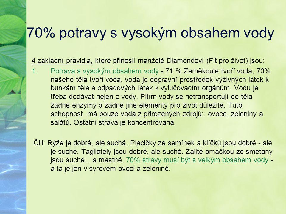 70% potravy s vysokým obsahem vody