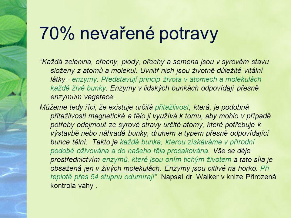 70% nevařené potravy