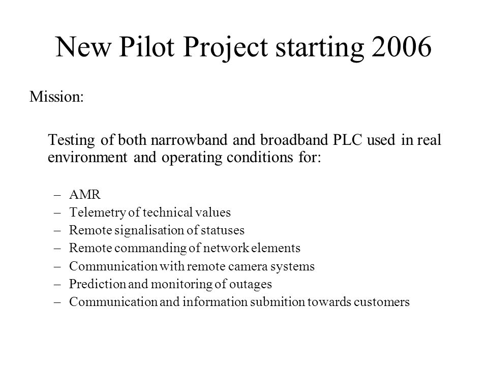 New Pilot Project starting 2006