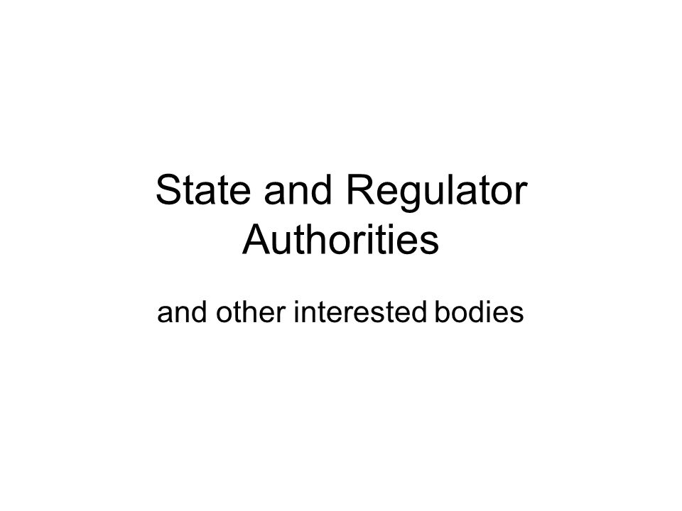 State and Regulator Authorities