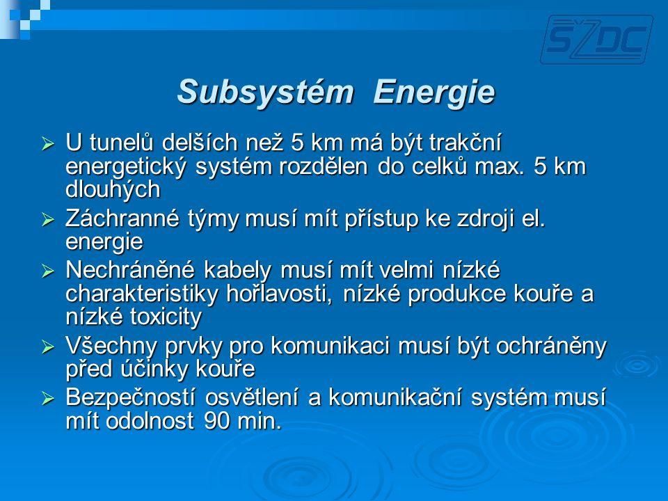 Subsystém Energie U tunelů delších než 5 km má být trakční energetický systém rozdělen do celků max. 5 km dlouhých.