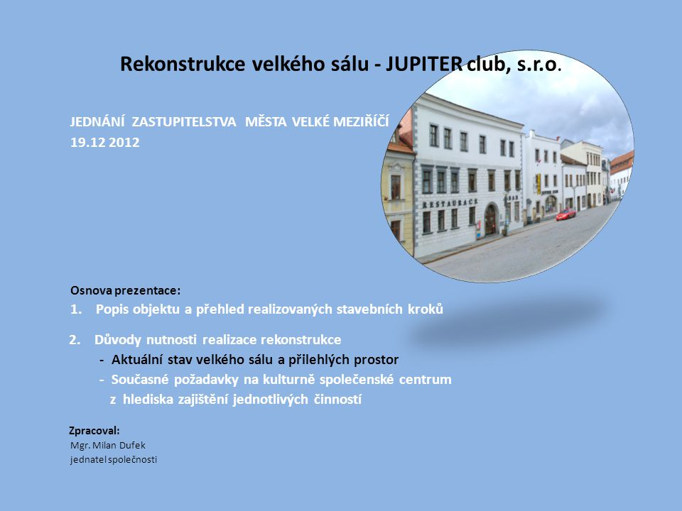 Rekonstrukce velkého sálu - JUPITER club, s.r.o.
