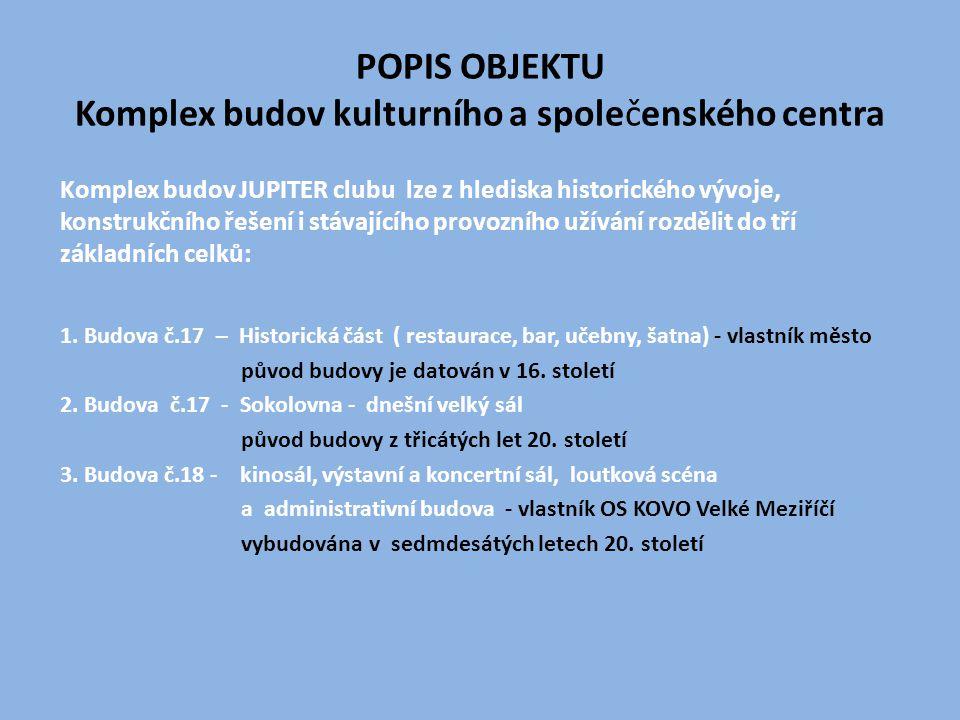 POPIS OBJEKTU Komplex budov kulturního a společenského centra