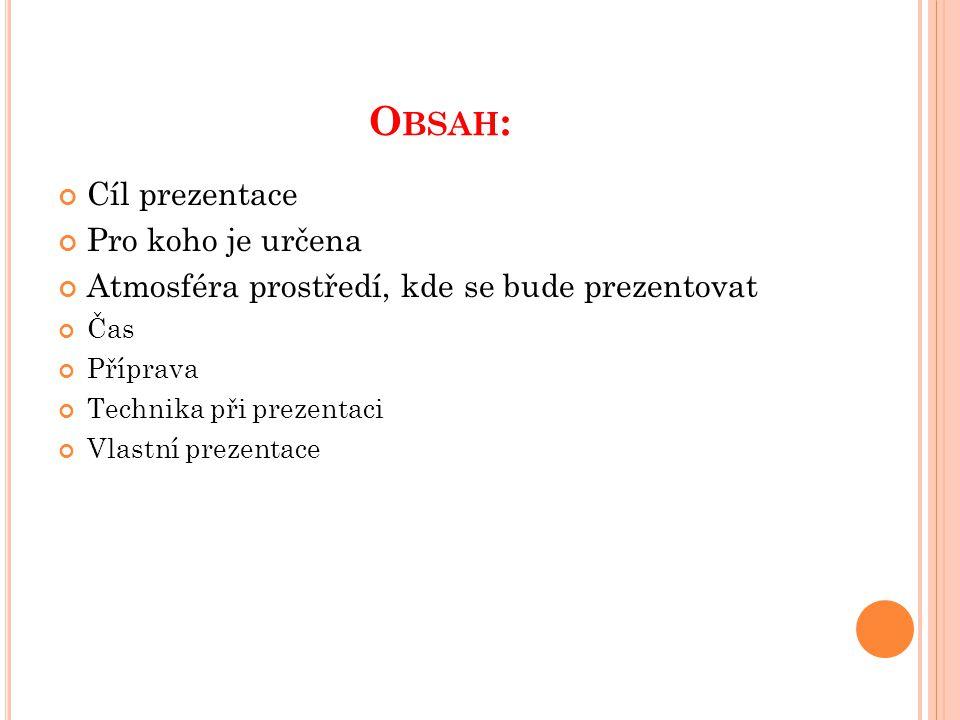 Obsah: Cíl prezentace Pro koho je určena