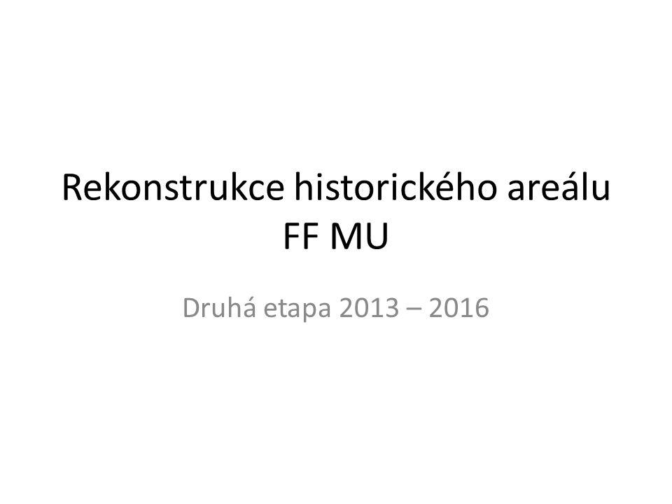 Rekonstrukce historického areálu FF MU