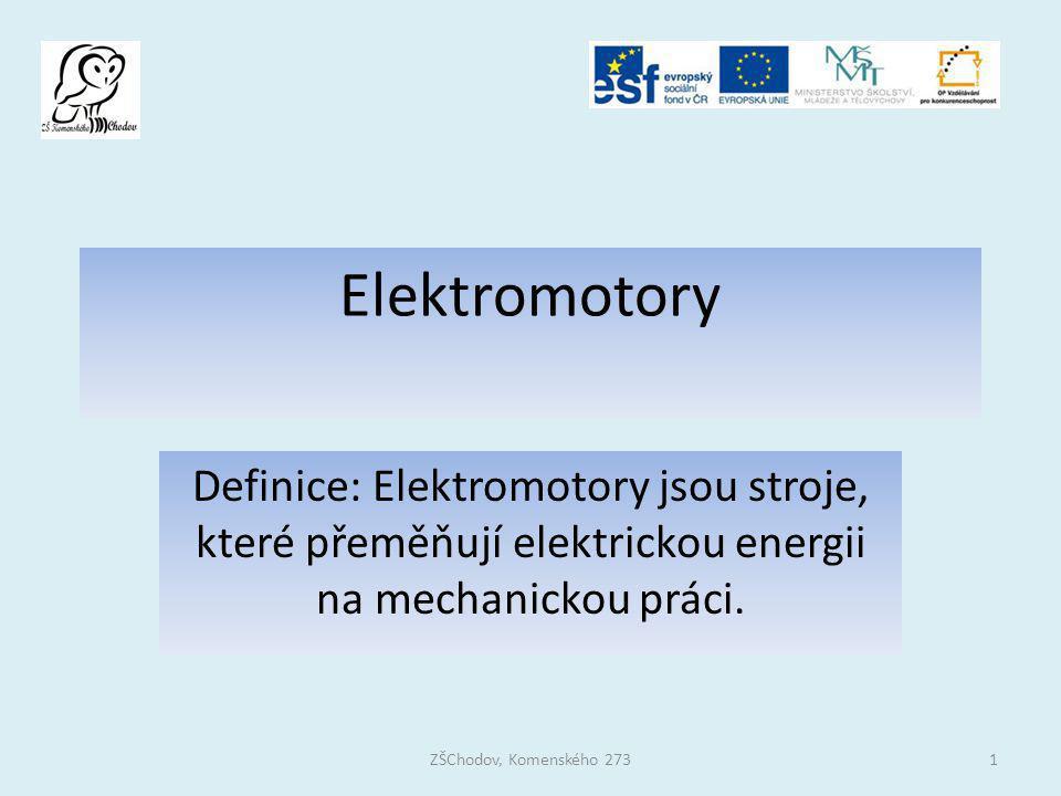 Elektromotory Definice: Elektromotory jsou stroje, které přeměňují elektrickou energii na mechanickou práci.