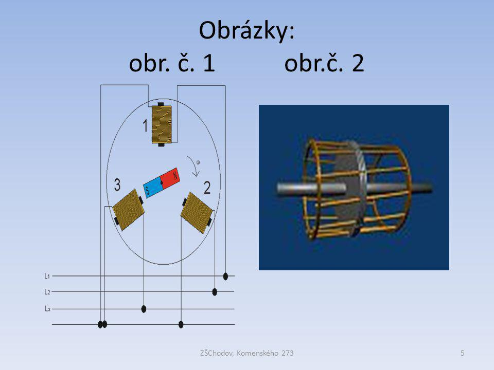 Obrázky: obr. č. 1 obr.č. 2 ZŠChodov, Komenského 273
