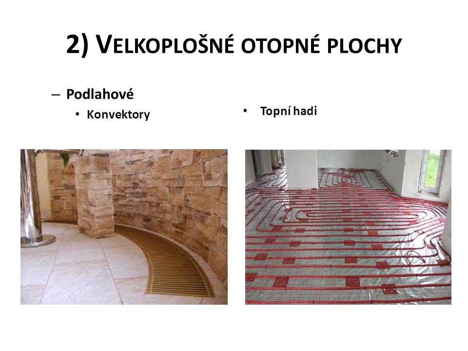 2) Velkoplošné otopné plochy