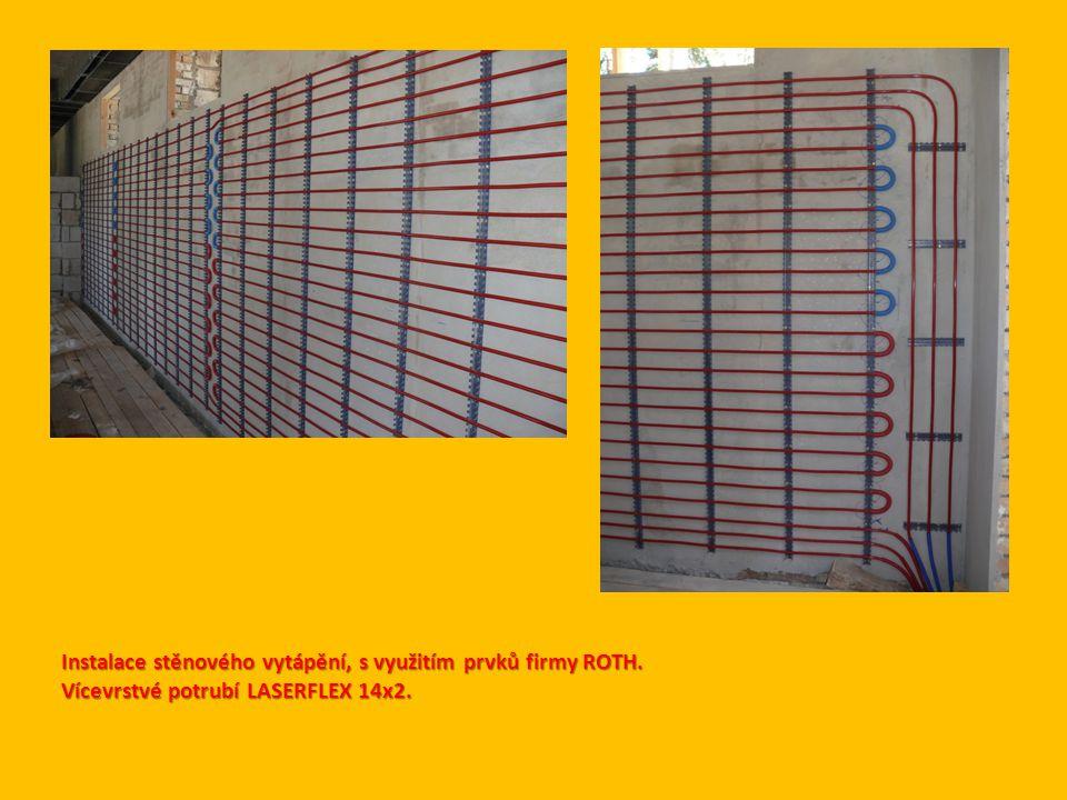 Instalace stěnového vytápění, s využitím prvků firmy ROTH