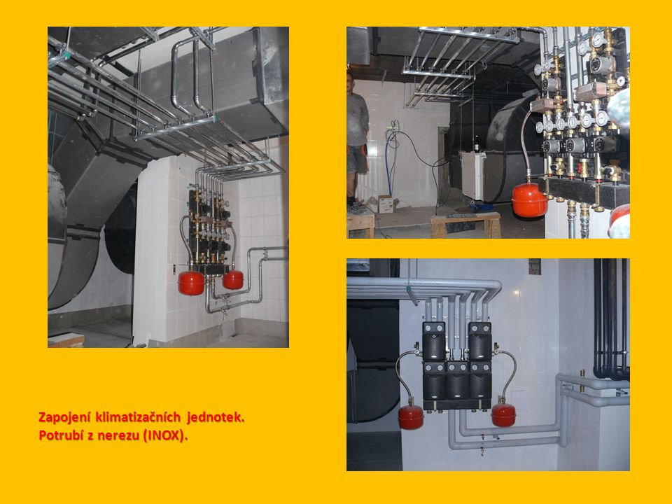 Zapojení klimatizačních jednotek. Potrubí z nerezu (INOX).