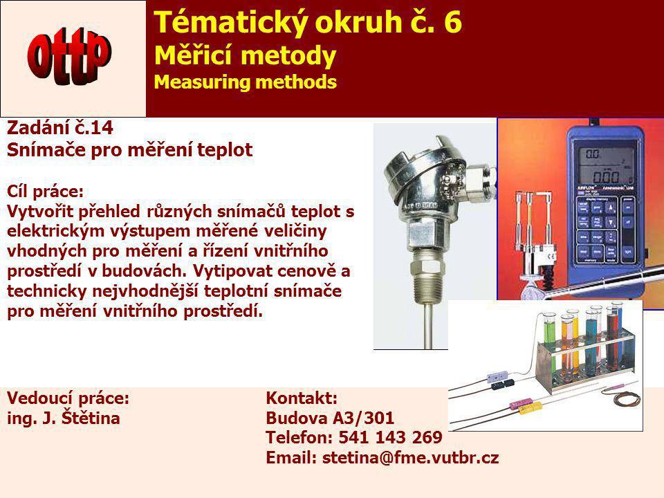 ottp Tématický okruh č. 6 Měřicí metody Measuring methods Zadání č.14