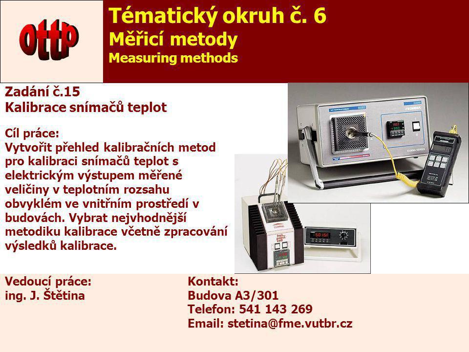 ottp Tématický okruh č. 6 Měřicí metody Measuring methods Zadání č.15