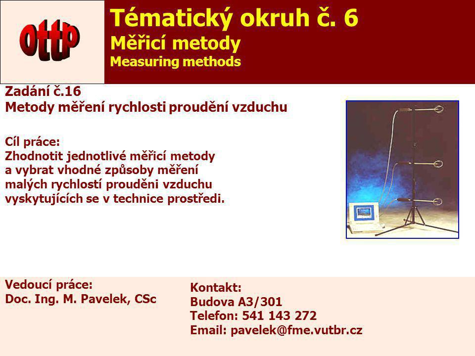 Tématický okruh č. 6 ottp Měřicí metody Measuring methods Zadání č.16