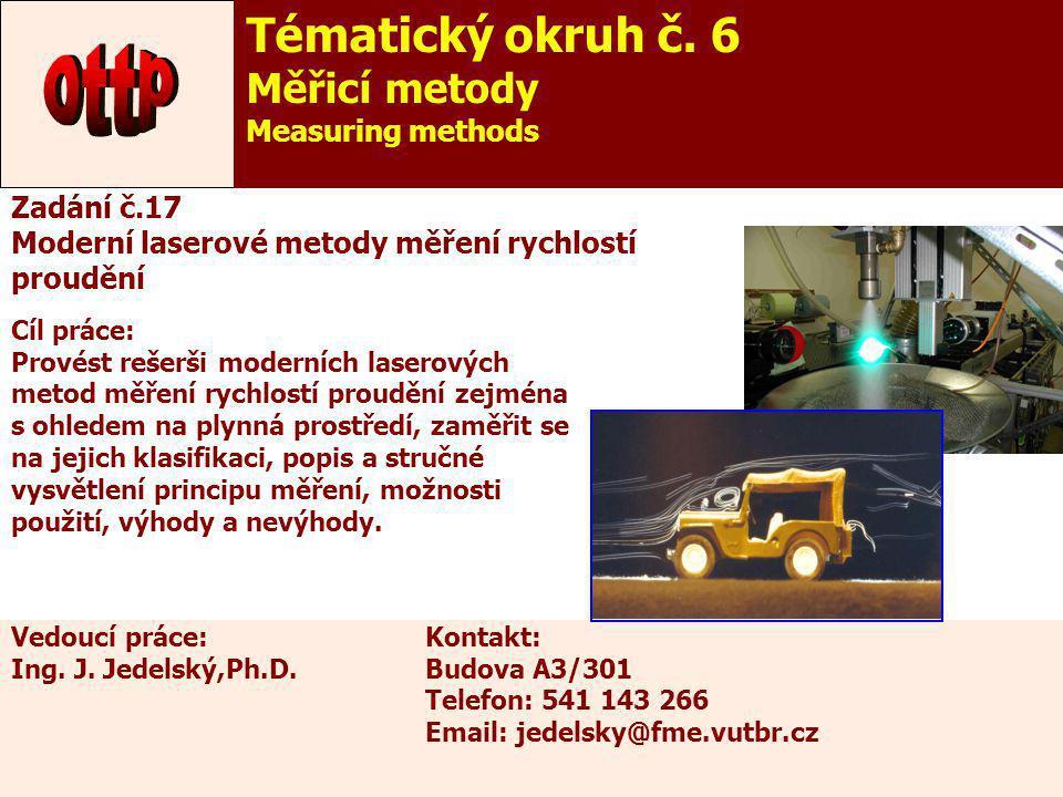 ottp Tématický okruh č. 6 Měřicí metody Measuring methods Zadání č.17